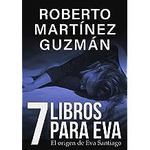 SIETE LIBROS PARA EVA (Mejor novela negra independiente del año)