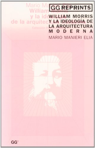 William Morris y la ideología de la arquitectura moderna (GG Reprints)
