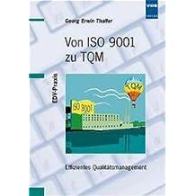 Von ISO 9001 zu TQM: Effizientes Qualitätsmanagement