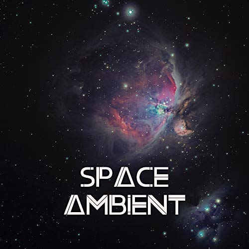 Space Ambient: Ambient Music for...