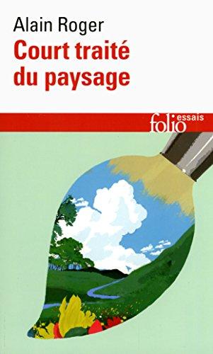 Court traité du paysage par Alain Roger