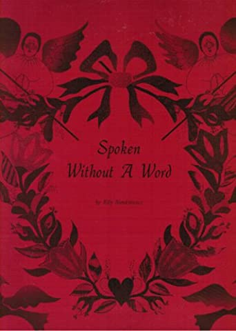 Spoken without a Word: A Lexicon of Selected Symbols with 24 Patterns from Classic Baltimore Album Quilts.
