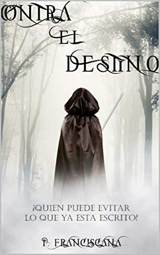 Contra el destino: Libro 1 (Saga del destino)