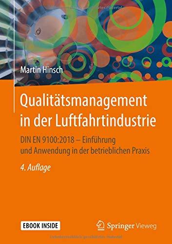 Qualitätsmanagement in der Luftfahrtindustrie: DIN EN 9100:2018 - Einführung und Anwendung in der betrieblichen Praxis