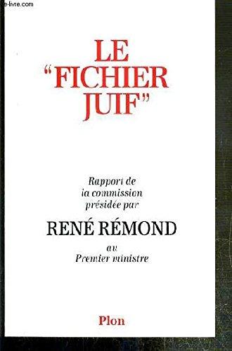 LeFichier juif. Rapport de la commission présidée par René Rémond au Premier ministre.