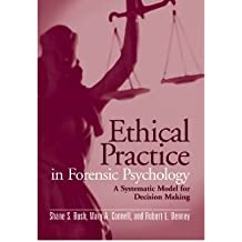 [(Ethical Practice in Forensic Psychology: a Systematic Model for Decision Making)] [Author: Clinical Assistant Professor Shane S Bush] published on (November, 2006)