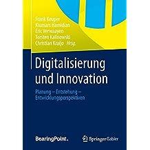 Digitalisierung und Innovation: Planung - Entstehung - Entwicklungsperspektiven