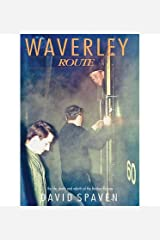[ WAVERLEY ROUTE THE LIFE, DEATH AND REBIRTH OF THE BORDERS RAILWAY ] By Spaven, David ( AUTHOR ) Aug-2012[ Paperback ] Paperback