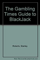 The Gambling Times Guide to BlackJack