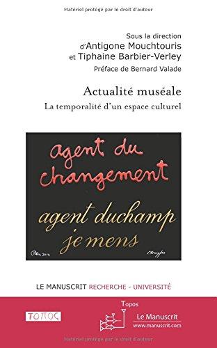 Actualité muséale: La temporalité d'un espace culturel par Antigone Mouchtouris