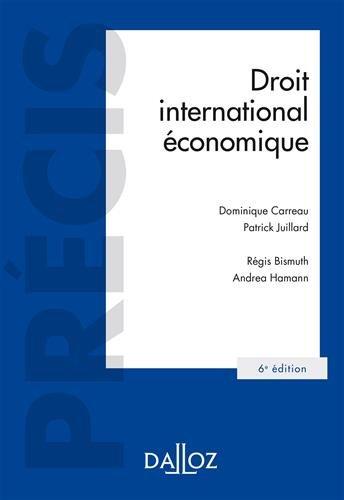 Droit international économique par Dominique Carreau, Patrick Juillard, Régis Bismuth, Andrea Hamann