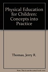 Physical Education for Children: Concepts into Practice
