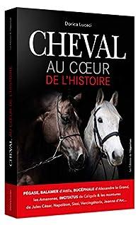 Cheval Au coeur de l'histoire par Dorica Lucaci