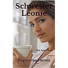 Schwester Leonie: Ein Arztroman