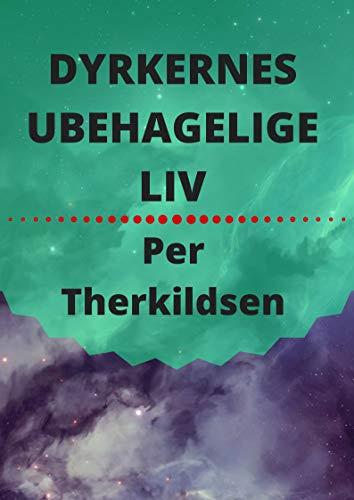 Dyrkernes ubehagelige liv (Danish Edition) por Per  Therkildsen