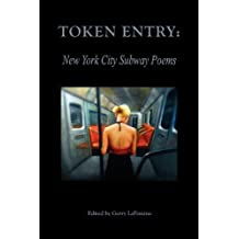 Token Entry: New York City Subway Poems by Smalls Books/Red Lashes Productions (2012-04-01)