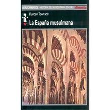 La España musulmana (Historia del mundo)