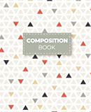 Composition Notebook: Small Triangle Pattern: College Ruled 150 Pages 7.5x9.25 | Great for Teacher Appreciation | Geometric Design | 150 Pages - ... Teacher Appreciation | Thank You | Retirement