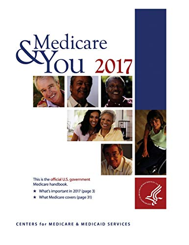 Medicare & You 2017: This is the official U.S. Government Medicare handbook