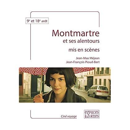 Montmartre et ses Alentours Mis en Scenes
