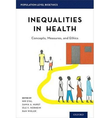 [(Inequalities in Health: Concepts, Measures, and Ethics)] [Author: Nir Eyal] published on (October, 2013)