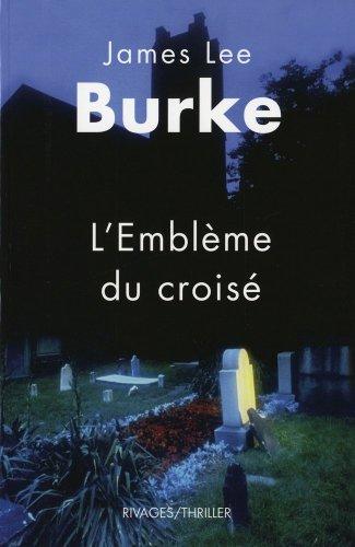 L'Emblème du croisé par James Lee Burke