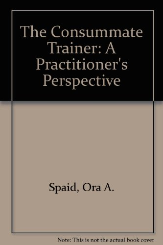 The Consummate Trainer: A Practitioner's Perspective