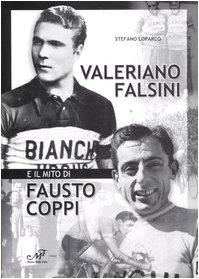 Valerio Falsini e il mito di Fausto Coppi (Storia locale) por Stefano Loparco