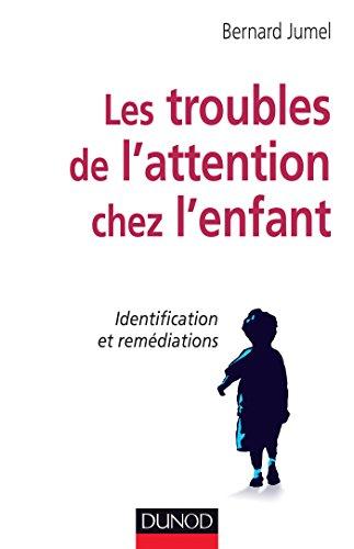 Les troubles de l'attention chez l'enfant - Identification et remdiations