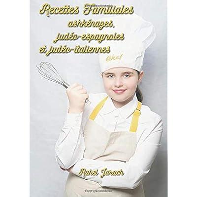 Recettes Familiales ashkénazes, judéo-espagnoles et judéo-italiennes