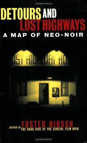 detours-and-lost-highways-a-map-of-neo-noir-by-foster-hirsch-1999-01-01