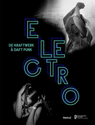 Electro : De Kraftwerk à Daft Punk par  Collectif