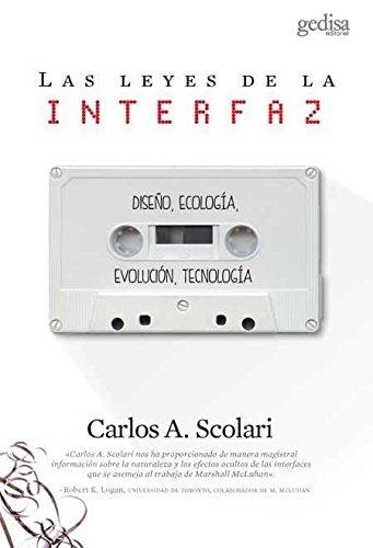 Leyes de la interfaz,Las (Libertad y Cambio) por Carlos Alberto Scolari
