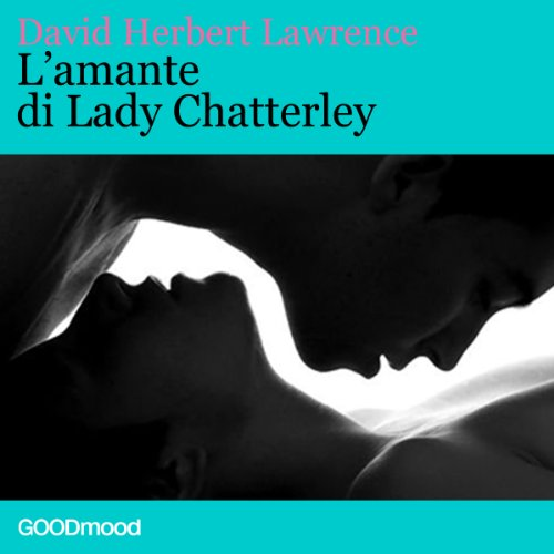 L'amante di Lady Chatterley | David Herbert Lawrence