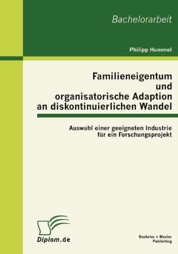 Familieneigentum und organisatorische Adaption an diskontinuierlichen Wandel: Auswahl einer geeigneten Industrie für ein Forschungsprojekt