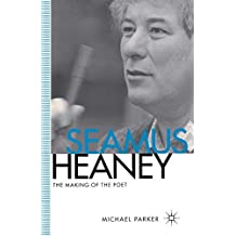 Seamus Heaney: The Making of the Poet