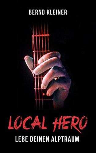 LOCAL HERO - LEBE DEINEN ALPTRAUM: Rock'n - Crime