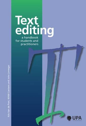 Text Editing: A Handbook for Students and Practitioners (Kris Van)
