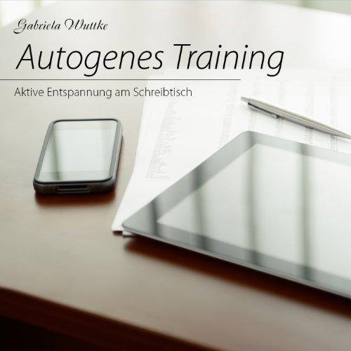 Autogenes Training (Aktive Entspannung am Schreibtisch) -