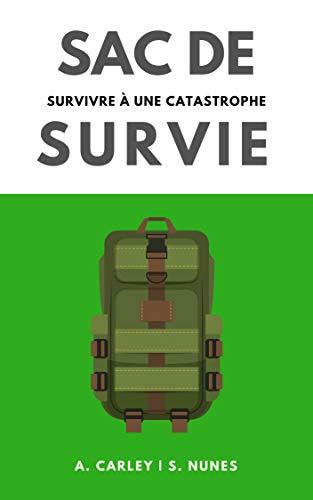 Sac de Survie: survivre à une catastrophe par A. Carley