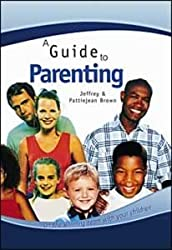 A Guide to Parenting: On the Winning Team with Your Children by Jeffrey Brown (2003-03-06)