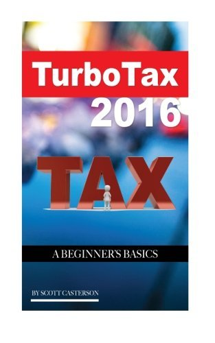 turbo-tax-2016-a-beginners-basics-by-scott-casterson-2016-02-18