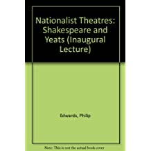 Nationalist Theatres: Shakespeare and Yeats (Inaugural Lecture)