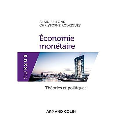 Economie monétaire - Théories et politiques