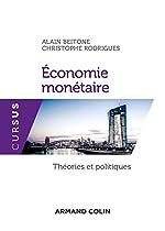 Economie monétaire - Théories et politiques de Alain Beitone