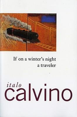 By Calvino, Italo ( Author ) [ If on a Winter's Night a Traveler By Oct-1982 Paperback