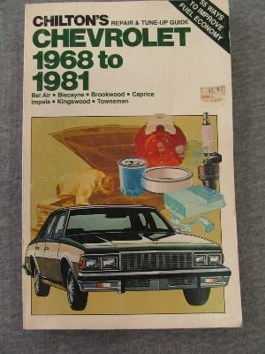 chiltons-repair-tune-up-guide-chevrolet-1968-to-1981-bel-air-biscayne-brookwood-caprice-impala-kings