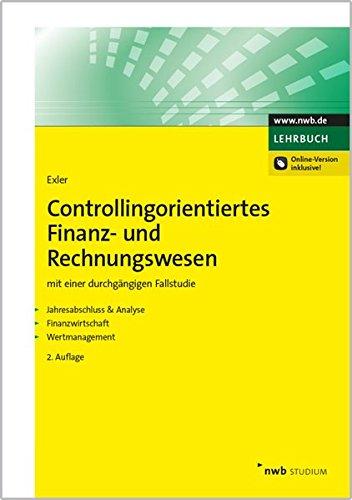 Controllingorientiertes Finanz- und Rechnungswesen: Mit einer durchgängigen Fallstudie. Jahresabschluss & Analyse. Finanzwirtschaft. Wertmanagement. (NWB Studium Betriebswirtschaft) thumbnail