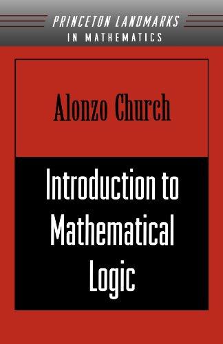 Introduction to Mathematical Logic (PMS-13): Pt. 1 (Annals of Mathematics Studies) por Alonzo Church