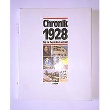 Chronik 1928 (Chronik / Bibliothek des 20. Jahrhunderts. Tag für Tag in Wort und Bild)